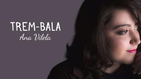 Ana Vilela - Trem-Bala